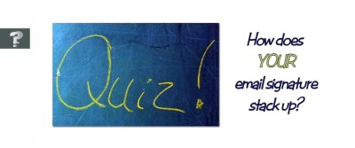 Your email signature:  good or not?  Take the quiz