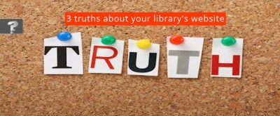 3 truths about your library's website