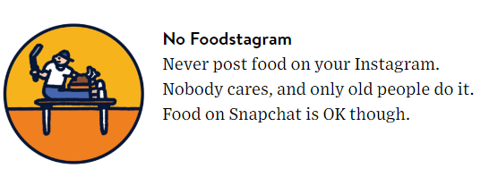 No Foodstagram. Never post food on your Instagram