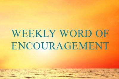Weekly words of encouragement