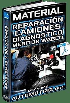 Material: Guía de Reparación de Camiones  Problemas y Soluciones Meritor Wabco | Mecánica