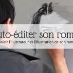 Auto-éditer son roman _ choisir l'illustrateur et l'illustration de son roman - Article