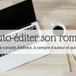 Edition à compte d'auteur, à compte d'éditeur et auto-édition - Article