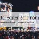 Auto-éditer son roman _ Des conseils pour promouvoir son livre - Article
