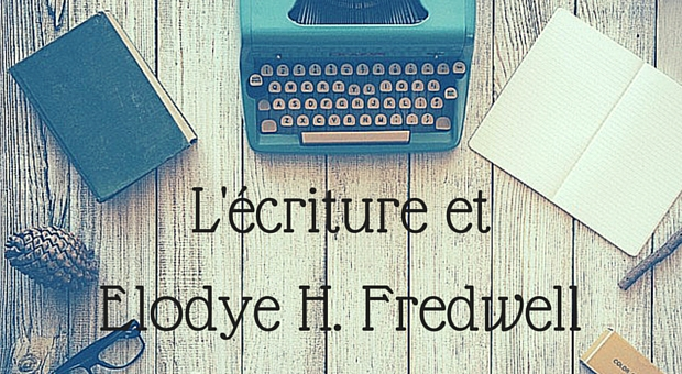 L'écriture et Elodye H. Fredwell - Article