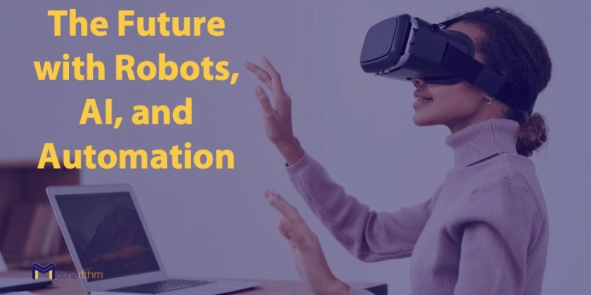 The Future with Robots, AI, and Automation
