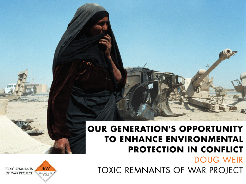 "Doug Weir – ""Our Generation's Opportunity to Enhance Environmental Protection in Conflict"""