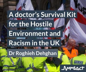 A doctor's Survival Kit for the Hostile Environment and Racism in the UK by Roghieh Dehghan