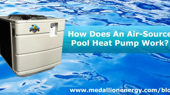 How Do Air Source Pool Heat Pumps Work Medallion Energy