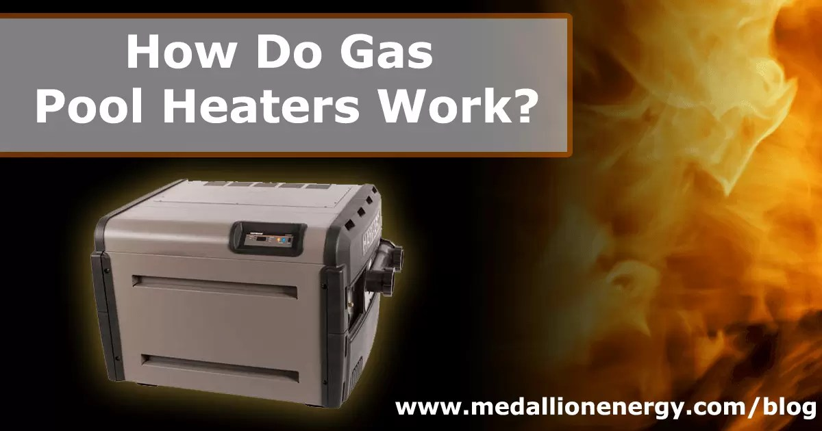 How Do Gas Pool Heaters Work