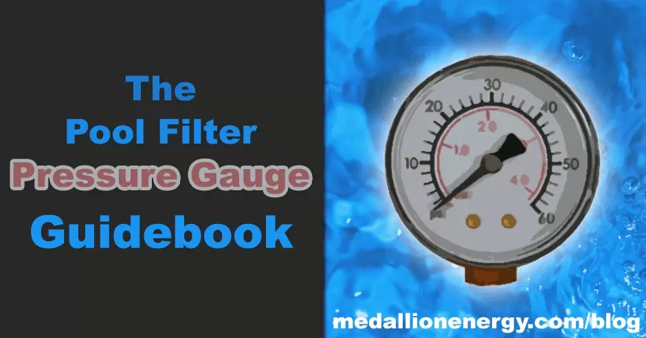The Pool Filter Pressure Gauge Guidebook Medallion Energy