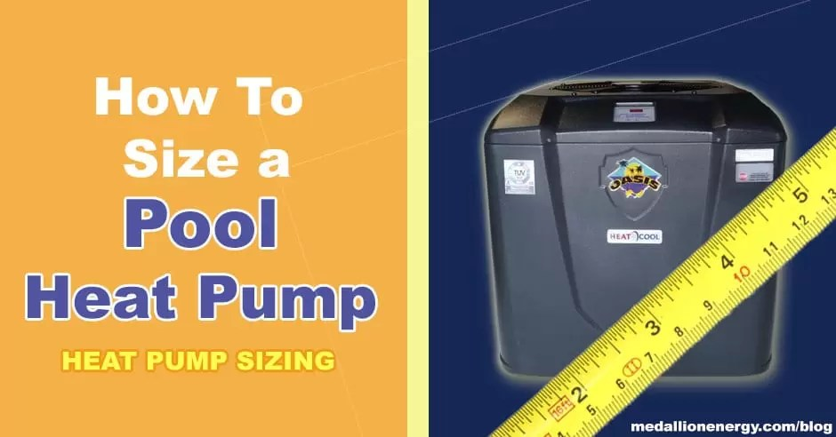 How To Size A Pool Heat Pump Heat Pump Sizing Medallion Energy