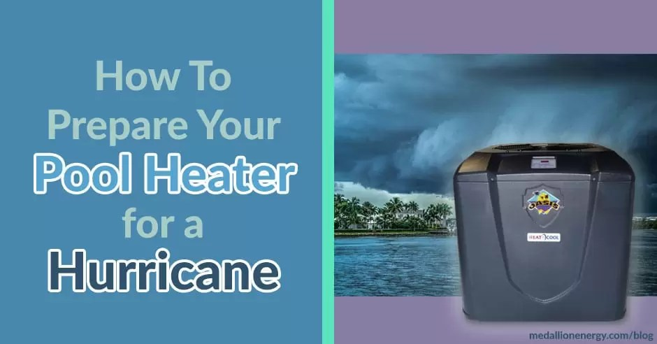 How To Prepare Your Pool Heater For A Hurricane | Before & After