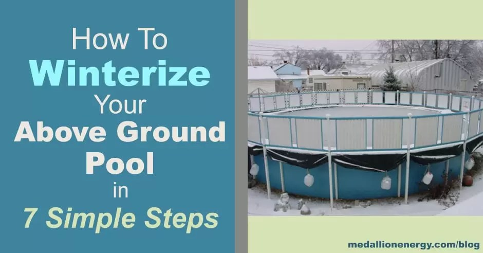 How To Winterize Your Above Ground Pool in 7 Simple Steps