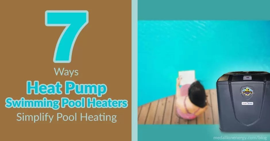 7 ways heat pump pool heaters simplify pool heating - Swimming pool heating calculations ...