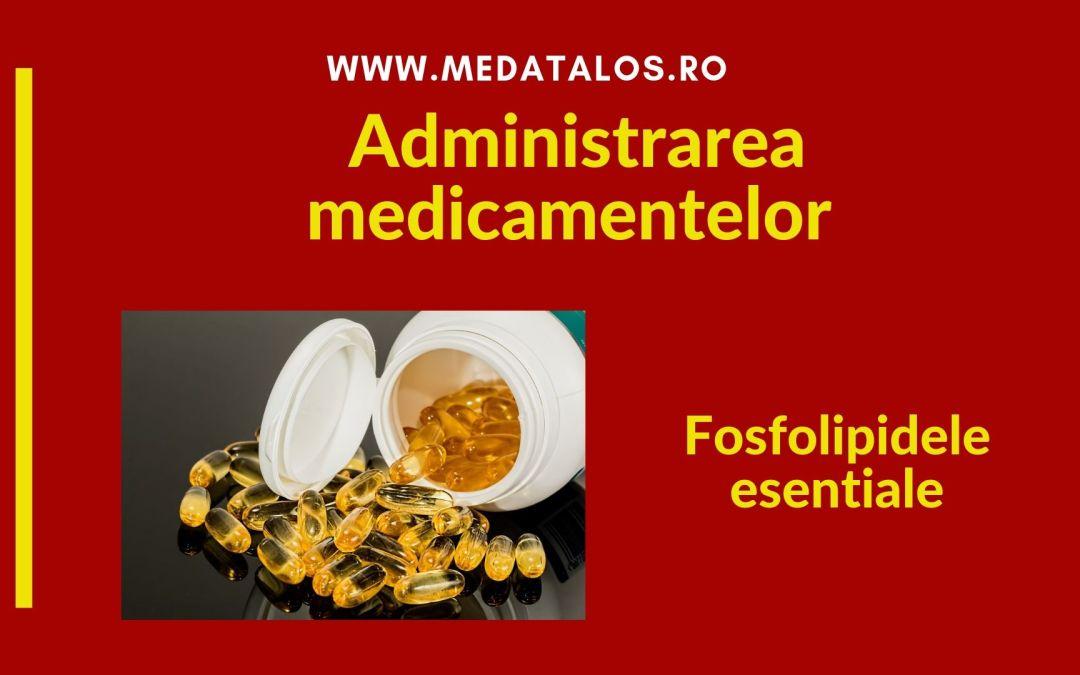 Administrarea medicamentelor - Fosfolipidele esentiale