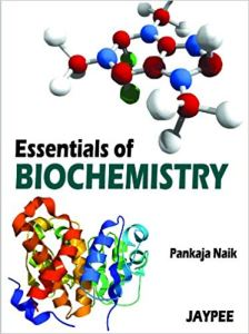 Book Cover: Essentials of Biochemistry By Pankaja Naik