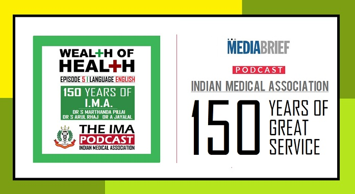 Image-IMA Wealth of Health Podcast-Episode 5 -eNGLISH - 150 Years Of IMA -MediaBrief