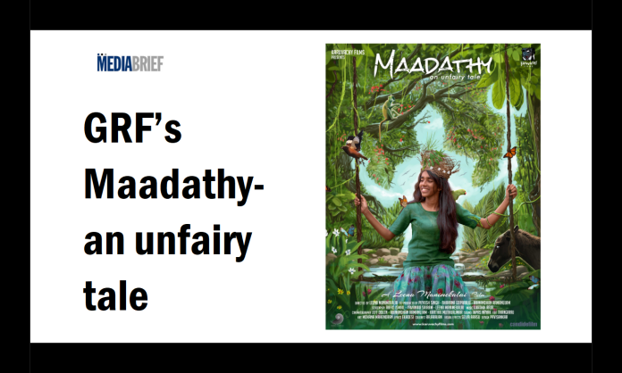 image-GRF's Maadathy- an unfairy tale Mediabrief