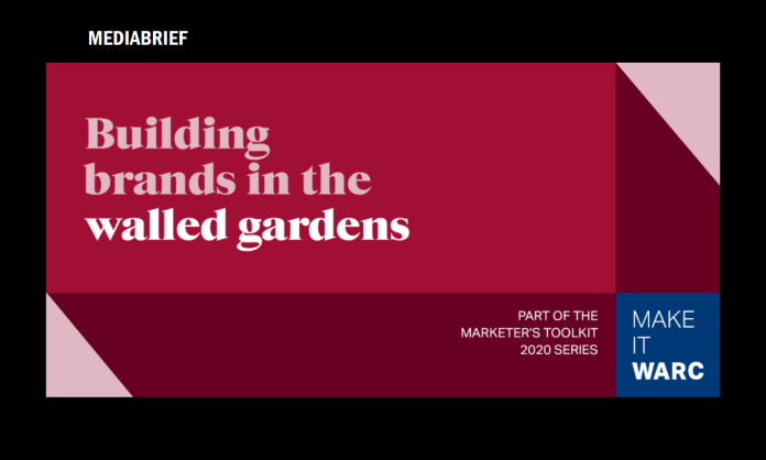 image-WARC's Marketer's Toolkit 2020- Building brands in walled gardens Mediabrief