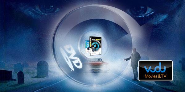 VUDU Convert Blu-ray/DVD to Digital for Limitless Playback