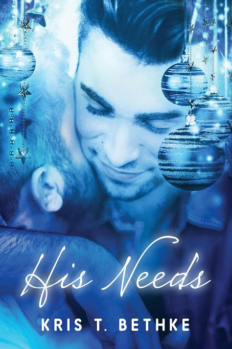 Kris T. Bethke - His Needs Cover