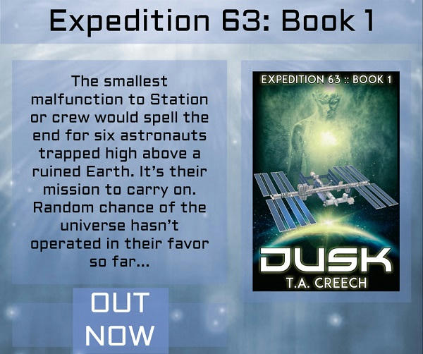 T.A. Creech - Dusk (Expedition 63 Book One) Promo