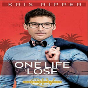 Kris Ripper - One Life To Lose Square