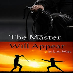 L.A. Witt - The Master Will Appear Square