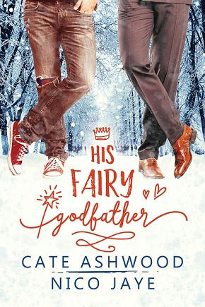 Nico Jaye & Cate Ashwood - His Fairy Godfather Cover