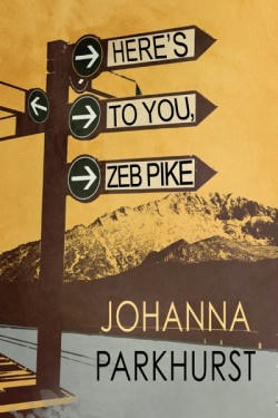 Johanna Parkhurst - Here's To You, Zeb Pike Cover s