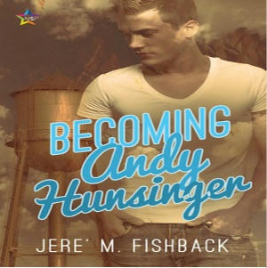 Jere' M. Fishback - Becoming Andy Hunsinger Square