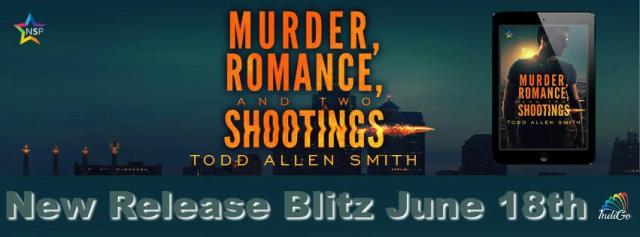Todd Allen Smith - Murder, Romance, and Two Shootings RB Banner