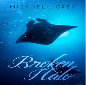 Michaela Grey - Broken Halo Square