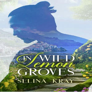 Selina Kray - In Wild Lemon Groves Square