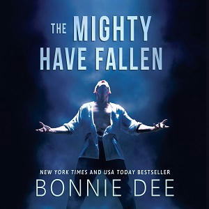 Bonnie Dee - The Mighty Have Fallen Square