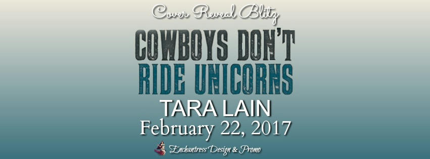 Tara Lain - Cowboys Don't Ride Unicorns CR Banner