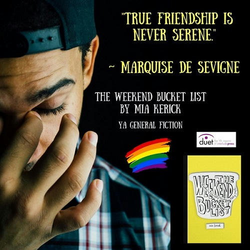 Mia Kerick - The Weekend Bucket List _True friendship is never serene._— Marquise de Sevigne