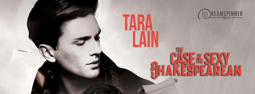 Tara Lain - The Case of the Sexy Shakespearean Banner