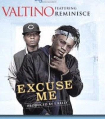 Lyrics: Valtino ft. Reminisce – Excuse Me