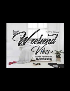 Seyi Shay ft Sarkodie- Weekend Vibes