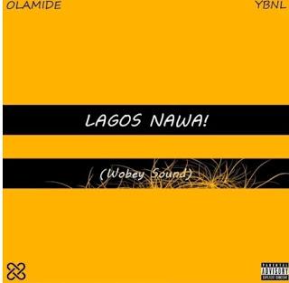 New Song: Olamide – Lagos Nawa