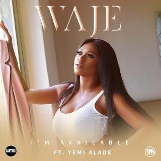Audio: Waje – I'm Available ft. Yemi Alade