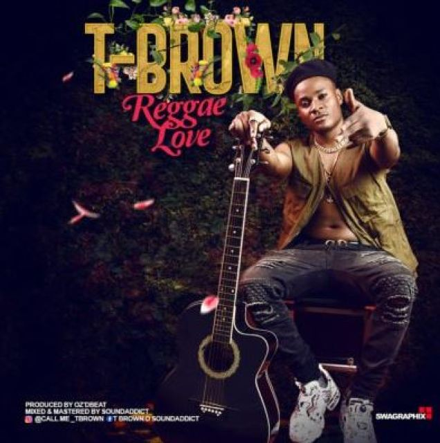 "T Brown – ""Reggea love"" (Prod. By Oz'Dbeat)"