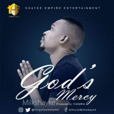 """Milkshayke – """"God's Mercy"""""""