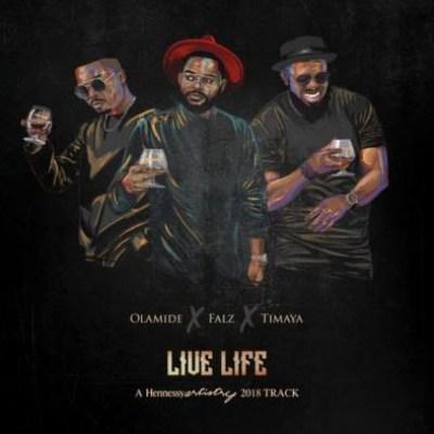"Lyrics:  Olamide x Falz x Timaya – ""Live Life"""