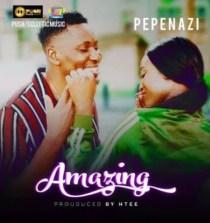 Lyrics: Pepenazi – Amazing