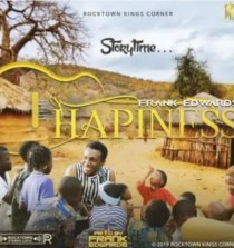 [Music / Video] Frank Edwards – Happiness