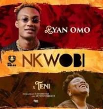 Ryan Omo & Teni – Nkwobi