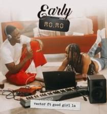 Early Momo Lyrics by Vector ft GoodGirl LA